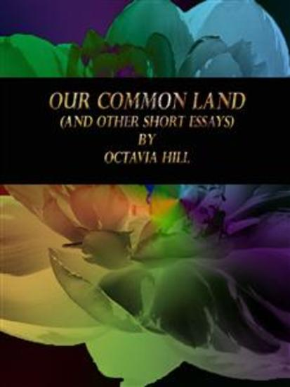 Our Common Land - (and Other Short Essays) - cover