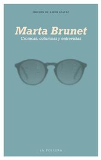Crónicas columnas y entrevistas de Marta Brunet - cover