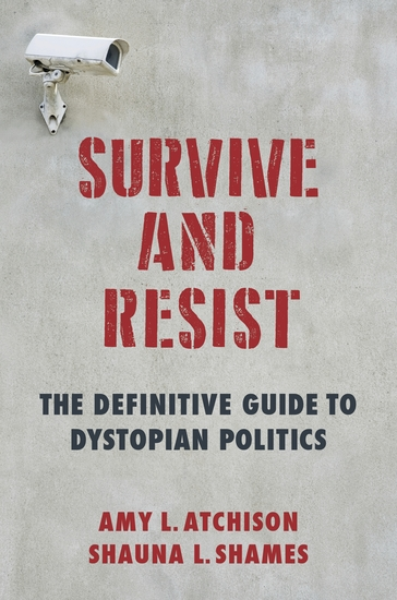 Survive and Resist - The Definitive Guide to Dystopian Politics - cover