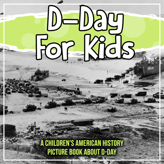 D-Day For Kids: A Children's American History Picture Book About D-Day - cover