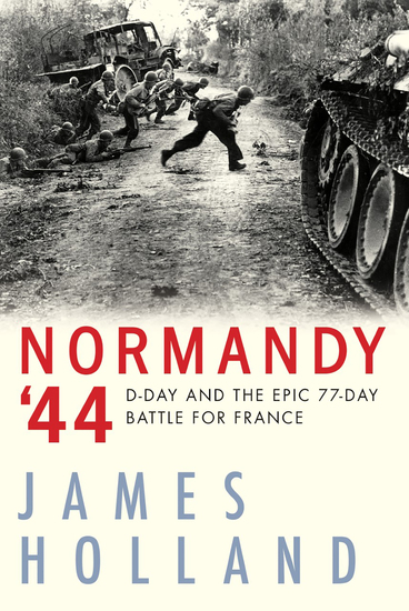 Normandy '44 - D-Day and the Epic 77-Day Battle for France - cover