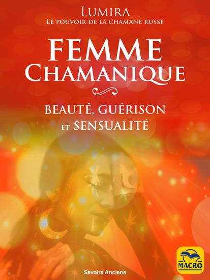 La Femme Chamanique - un manuel de beauté de guérison et de sensualité - cover