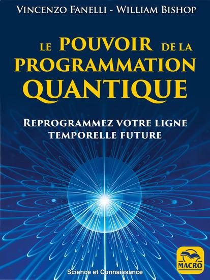 Le pouvoir de la programmation quantique - Reprogrammez votre ligne temporelle future - cover