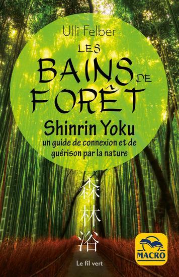 Bains de forêt - Shinrin Yoku - Un guide de connexion et de guérison par la nature - cover