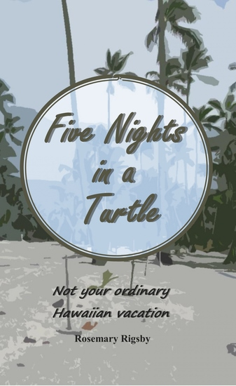 Five Nights in a Turtle - Not your ordinary Hawaiian vacation - cover