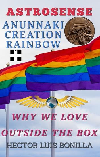 Astrosense - Anunnaki Creation Rainbow - Why We Love Outside the Box - cover