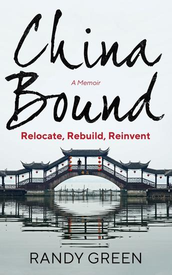 China Bound - Relocate Rebuild Reinvent - cover