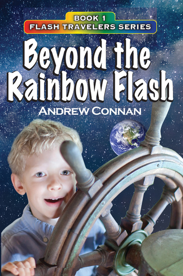 Beyond the Rainbow Flash Book 1 in the Flash Travelers Series - Book 1 in the Flash Travelers Series - cover