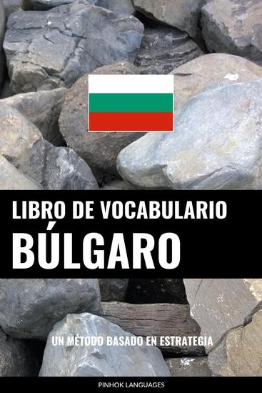 Libro de Vocabulario Búlgaro - Un Método Basado en Estrategia - cover