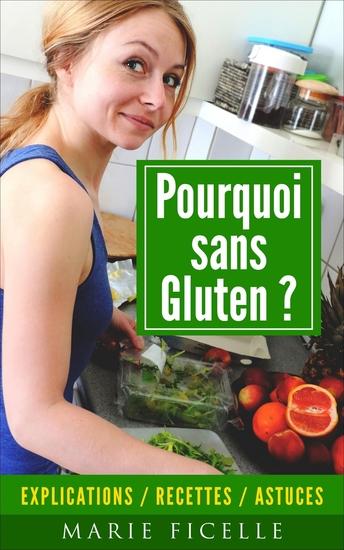 Pourquoi sans Gluten? - Explications Recettes Astuces - cover
