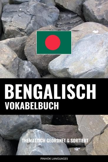 Bengalisch Vokabelbuch - Thematisch Gruppiert & Sortiert - cover