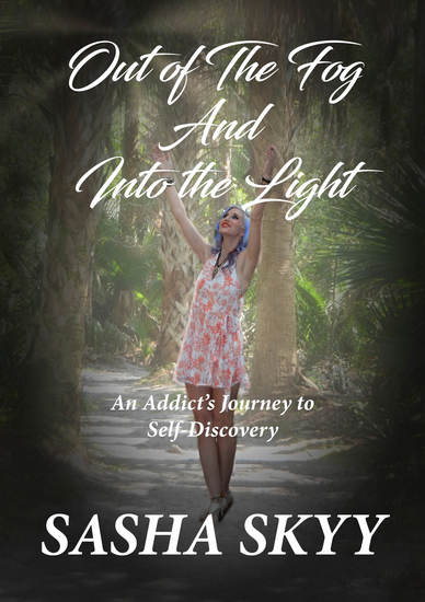Out of the Fog and Into the Light - An Addict's Journey to Self-Discovery - cover