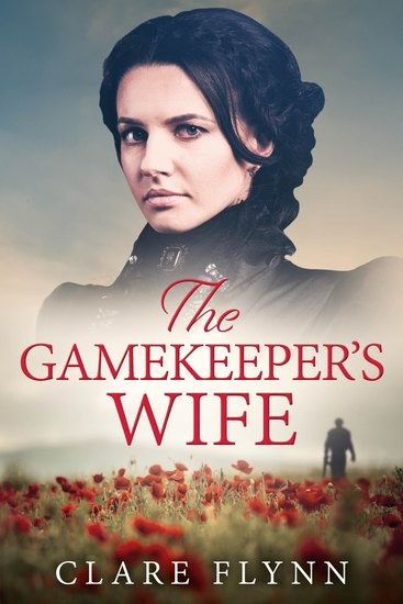 The Gamekeeper's Wife - An emotional saga set in 1920s England - cover