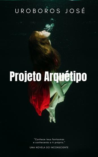 Projeto Arquétipo - Conhece teus fantasmas e conhecerás a ti mesmo - cover