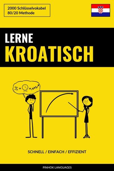 Lerne Kroatisch - Schnell Einfach Effizient - 2000 Schlüsselvokabel - cover
