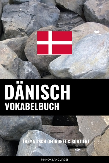 Dänisch Vokabelbuch - Thematisch Gruppiert & Sortiert - cover