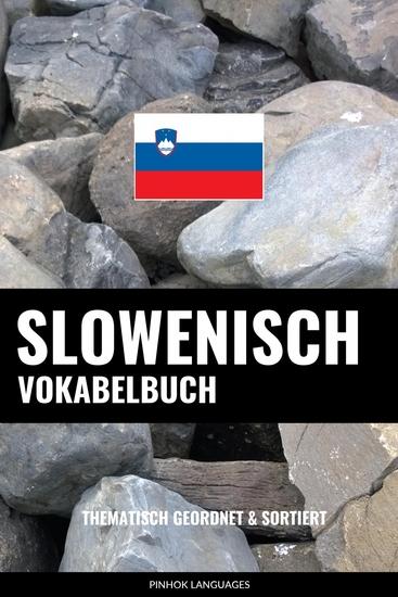 Slowenisch Vokabelbuch - Thematisch Gruppiert & Sortiert - cover