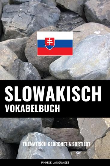 Slowakisch Vokabelbuch - Thematisch Gruppiert & Sortiert - cover