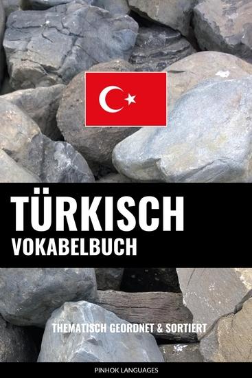 Türkisch Vokabelbuch - Thematisch Gruppiert & Sortiert - cover
