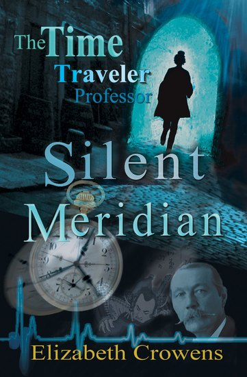 The Time Traveler Professor Book One - Silent Meridian - cover