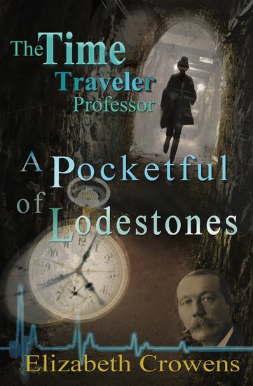 The Time Traveler Professor Book Two - A Pocketful of Lodestones - cover