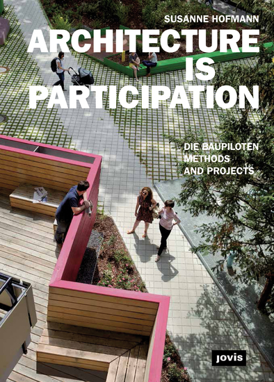 ARCHITECTURE IS PARTICIPATION - Die Baupiloten-Methods and Projects - cover