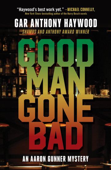 Good Man Gone Bad - An Aaron Gunner Mystery - cover