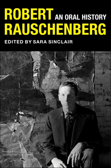 Robert Rauschenberg - An Oral History - cover