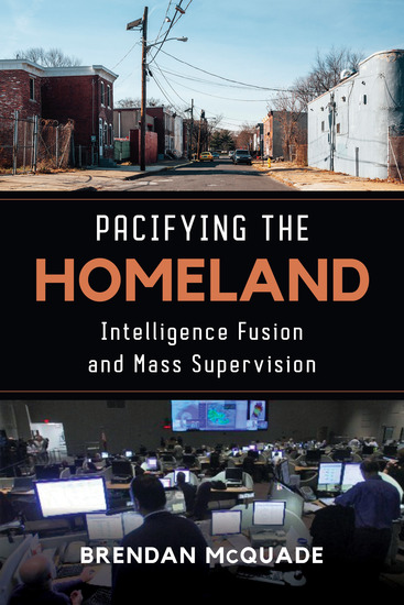 Pacifying the Homeland - Intelligence Fusion and Mass Supervision - cover
