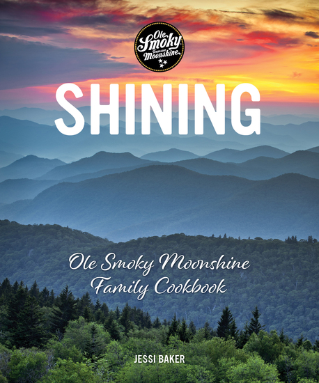 Shining - Ole Smoky Moonshine Family Cookbook - cover