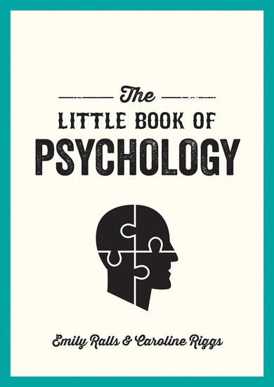 The Little Book of Psychology - An Introduction to the Key Psychologists and Theories You Need to Know - cover