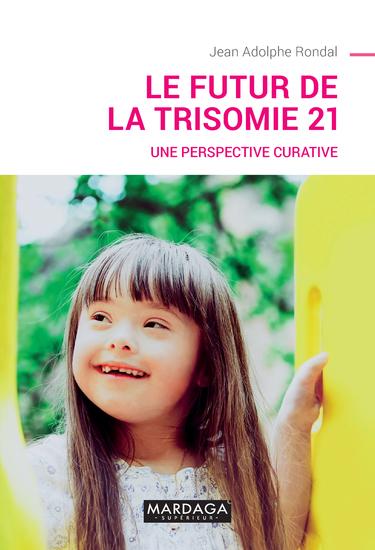 Le futur de la trisomie 21 - Une perspective curative - cover