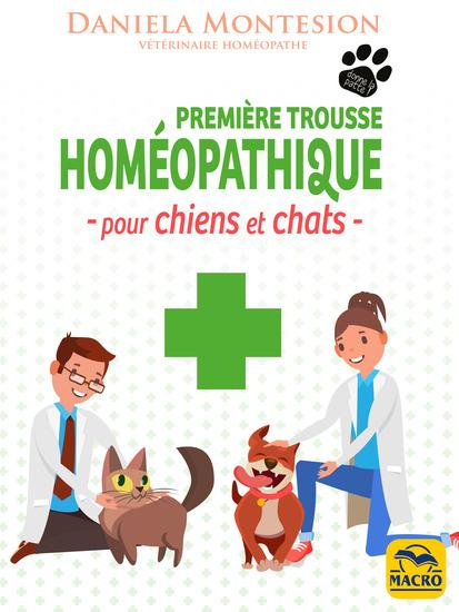 Première trousse Homéopathique pour chiens et chats - Un guide pratique pour le soin des chiens et des chats à tenir constamment à portée de main - cover
