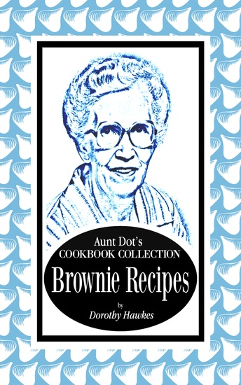 Aunt Dot's Cookbook Collection of Brownie Recipes - cover