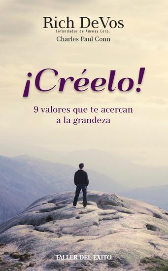 ¡Créelo! - 9 valores que te acercan a la grandeza - cover