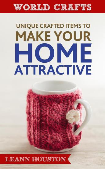 Unique Crafted Item to Make Your Home Attractive - World Crafts Series #4 - cover
