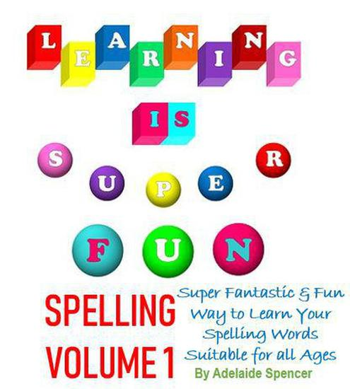 Learning is Super Fun Spelling - Learning Is Super Fun #1 - cover