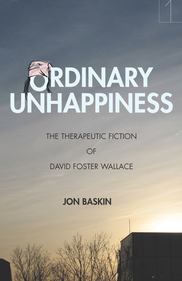 Ordinary Unhappiness - The Therapeutic Fiction of David Foster Wallace - cover