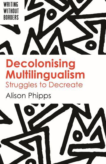 Decolonising Multilingualism - Struggles to Decreate - cover