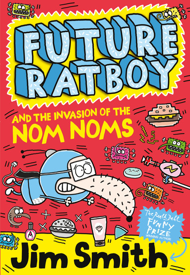 Future Ratboy and the Invasion of the Nom Noms - cover