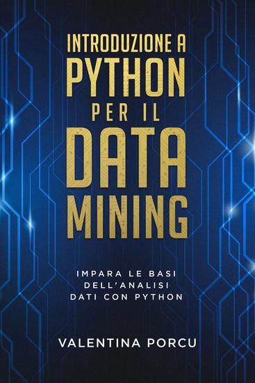 Introduzione a Python per il data mining - Impara le basi dell'analisi dati con Python - cover