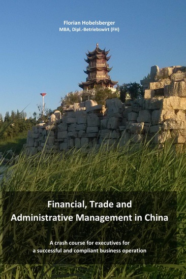 Financial Trade and Administrative Management in China - A crash course for executives for a successful and compliant business operation - cover