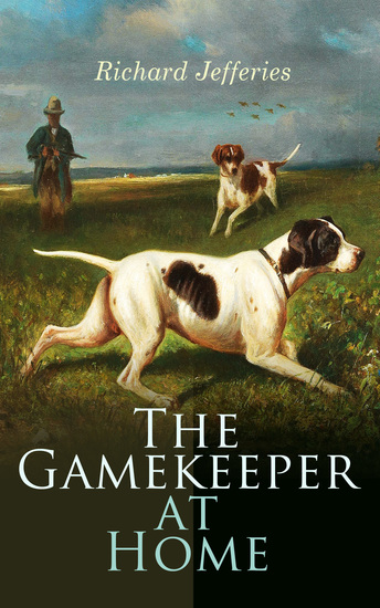 The Gamekeeper at Home - Sketches of Natural History and Rural Life - cover