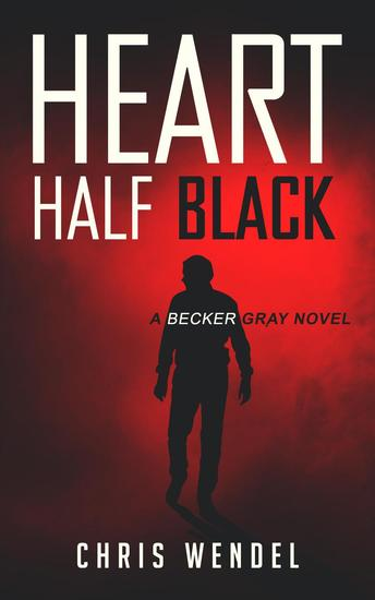 Heart Half Black - A Becker Gray Novel - cover