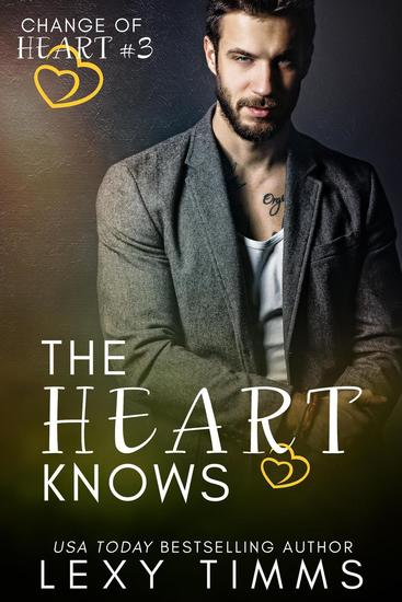 The Heart Knows - Change of Heart Series #3 - cover