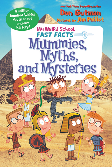 My Weird School Fast Facts: Mummies Myths and Mysteries - cover