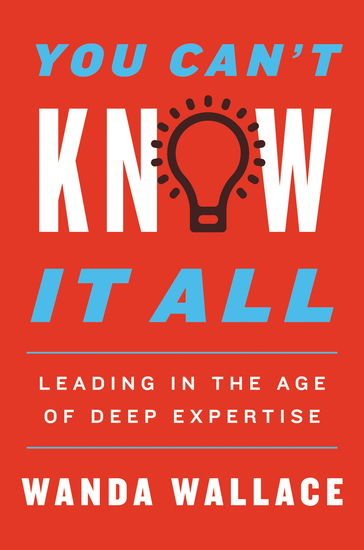 You Can't Know It All - Leading in the Age of Deep Expertise - cover