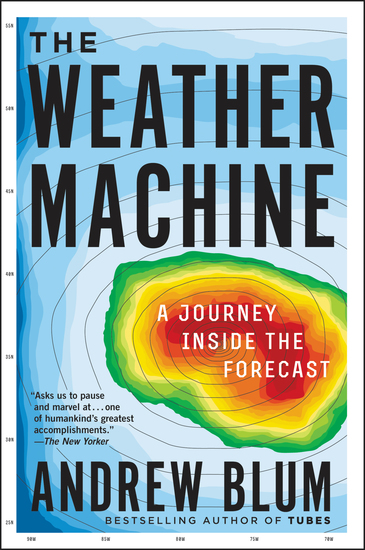 The Weather Machine - A Journey Inside the Forecast - cover