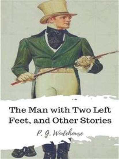 The Man with Two Left Feet and Other Stories - cover