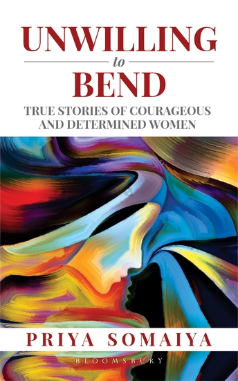 Unwilling to Bend - True Stories of Courageous and Determined Women - cover